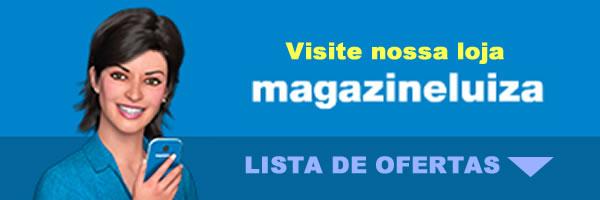 Ofertas Magazine Luiza